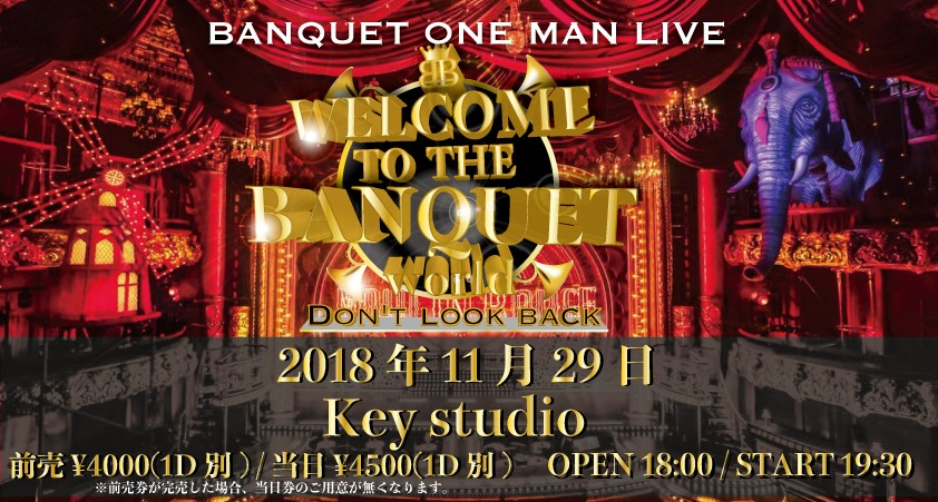 BANQUET ONE MAN LIVE『Welcome to the BANQUET world—Don't look back—』